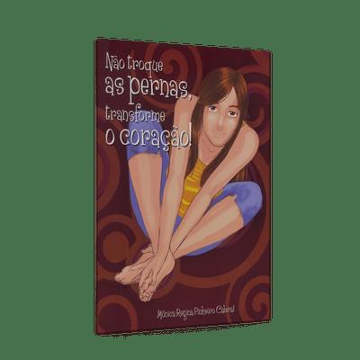 Nao-Troque-as-Pernas-Transforme-o-Coracao--1png