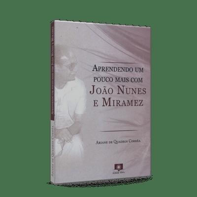 Aprendendo-um-Pouco-Mais-com-Joao-Nunes-e-Miramez-1png