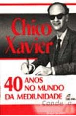 Chico-Xavier---40-Anos-Mediunidade-1png