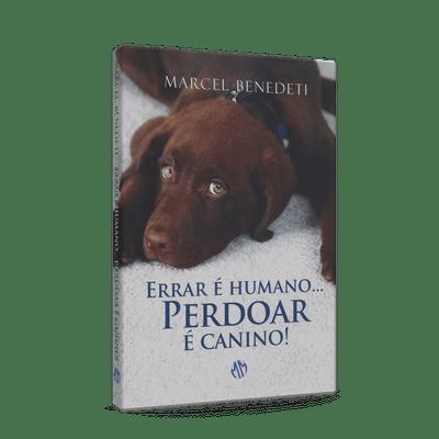 Errar-E-Humano...-Perdoar-E-Canino--1