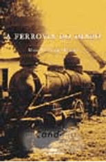 Ferrovia-do-Diabo-A---A-Verdadeira-Historia-da-Construcao-da-Estrada-de-Ferro-Madeira-Mamore-1png