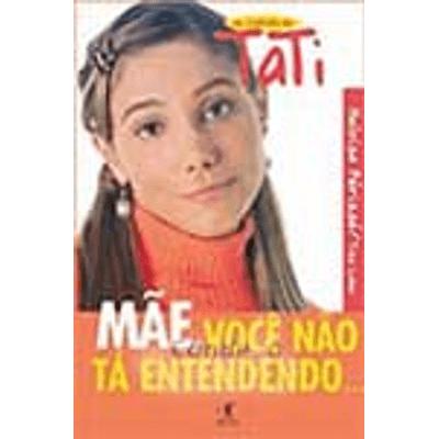 Mae-Voce-nao-ta-Entendendo...--As-Cartas-de-Tati-1