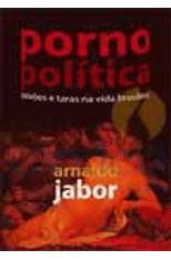 Porno-Politica---Paixoes-e-Taras-na-Vida-Brasileira-1png