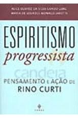 Espiritismo-Progressista--Pensamento-e-Acao-de-Rino-Curti-1png