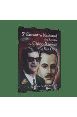 Encontro-Nacional-dos-Amigos-de-Chico-Xavier-e-Sua-Obra-5º--4-DVDs--1png