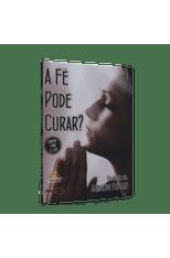 Fe-Pode-Curar--A--CD-e-DVD--1png