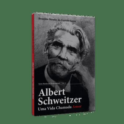 Albert-Schweitzer---Uma-Vida-Chamada-Amor-1png