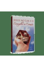 Jesus-no-Lar-e-o-Evangelho-no-Coracao-1png